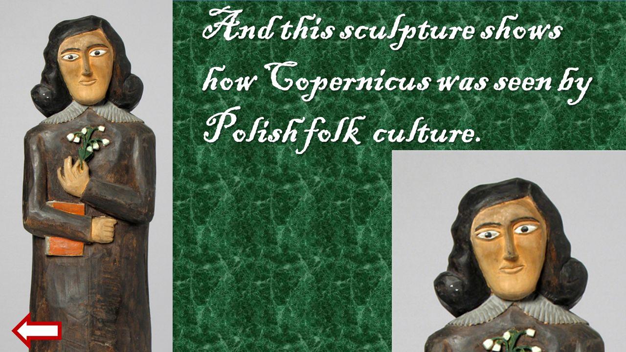Kopernik: A tak widziala mnie polska kultura ludowa
