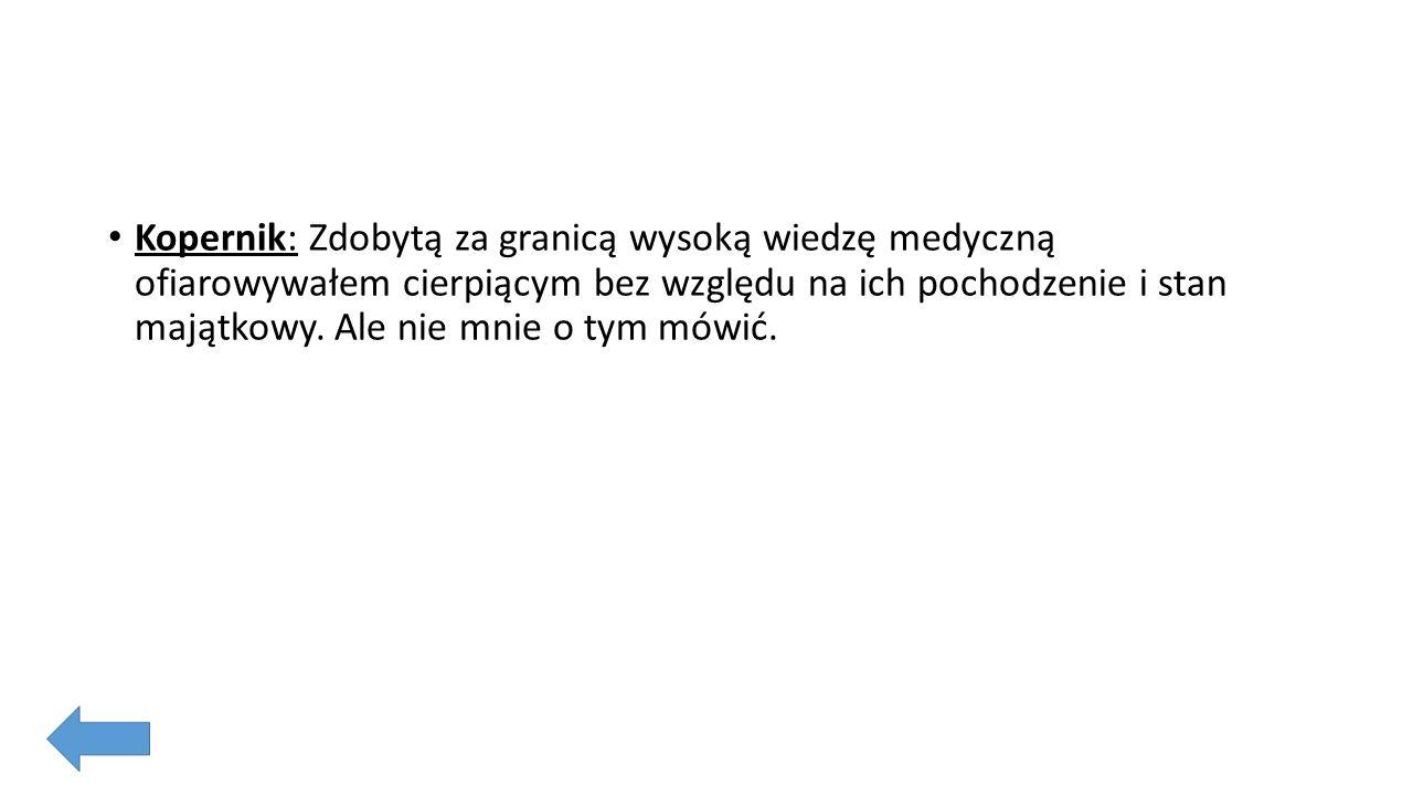Kopernik: W Padwie studiowałem medycynę.