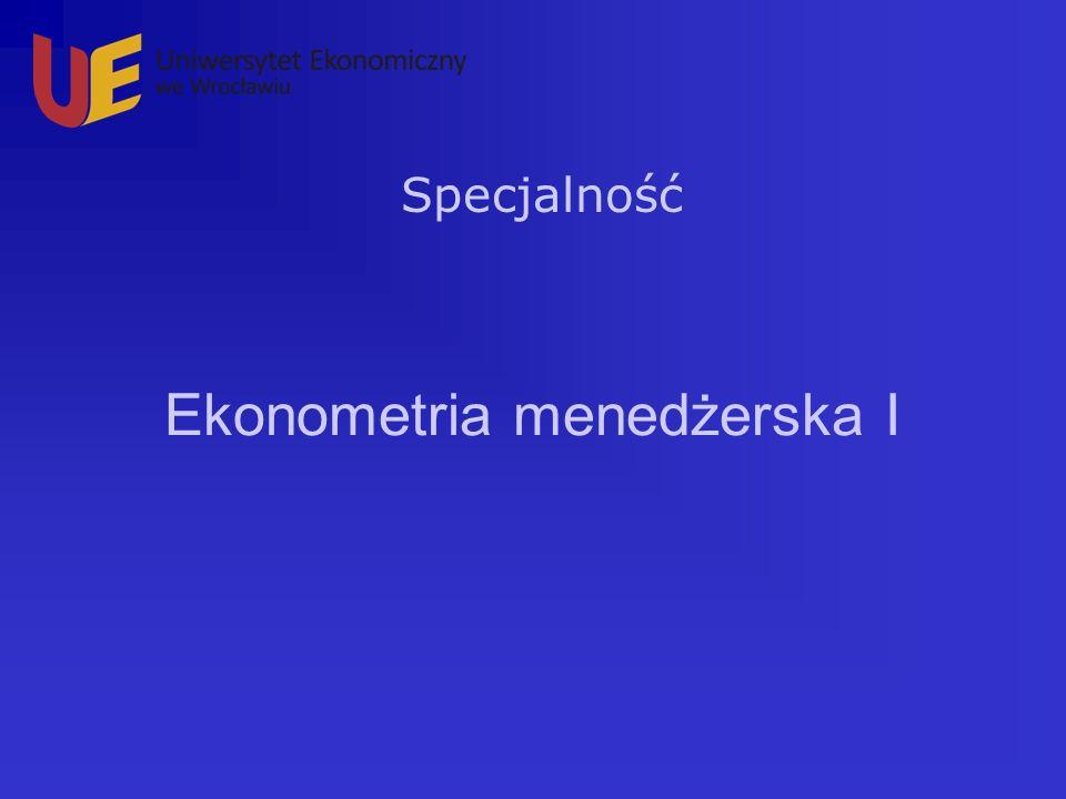 Ekonometria menedżerska I Specjalność