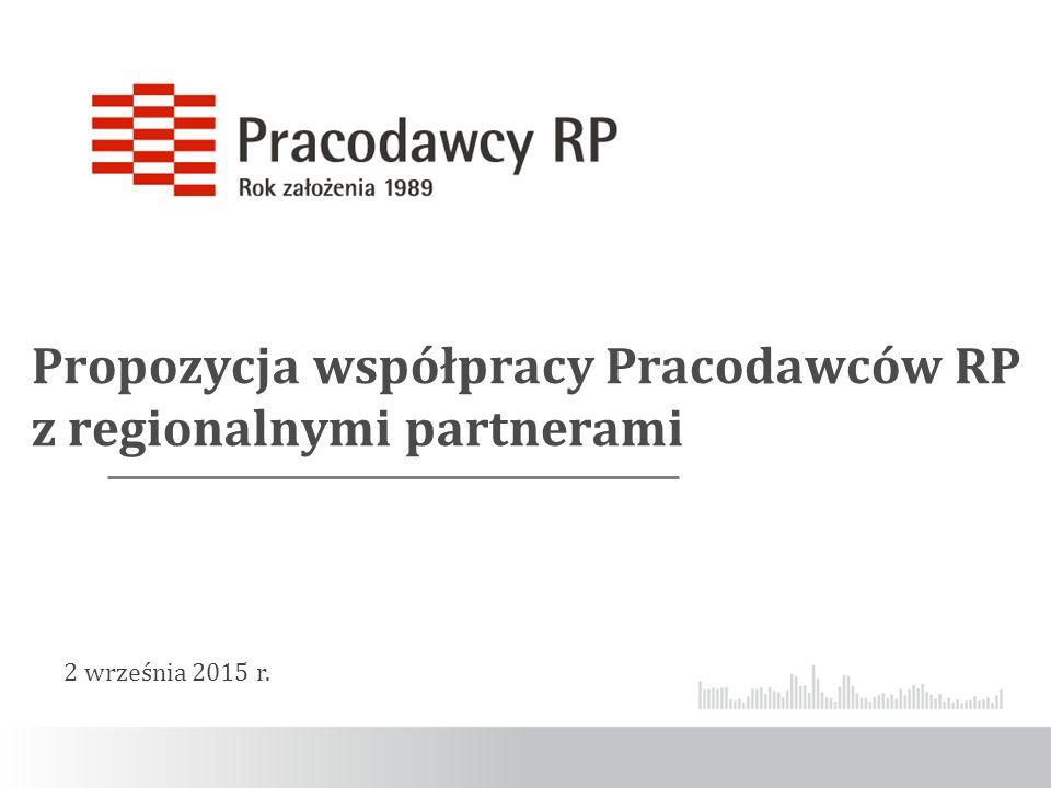 Propozycja współpracy Pracodawców RP z regionalnymi partnerami 2 września 2015 r.