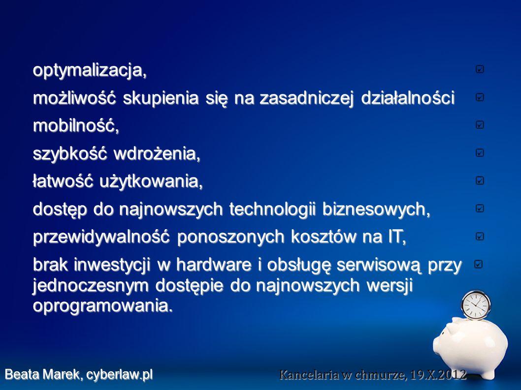 Chmury publiczne i prywatne są tak samo dobre dla prawników Beata Marek, cyberlaw.pl Kancelaria w chmurze, 19.X.2012 Beata Marek, cyberlaw.pl Kancelaria w chmurze, 19.X.2012