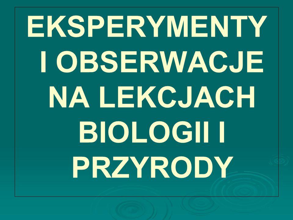 Badania biologiczne polegają przede wszystkim na szukaniu zależności między działaniem określonych czynników a zmianami, które zachodzą pod ich wpływem.