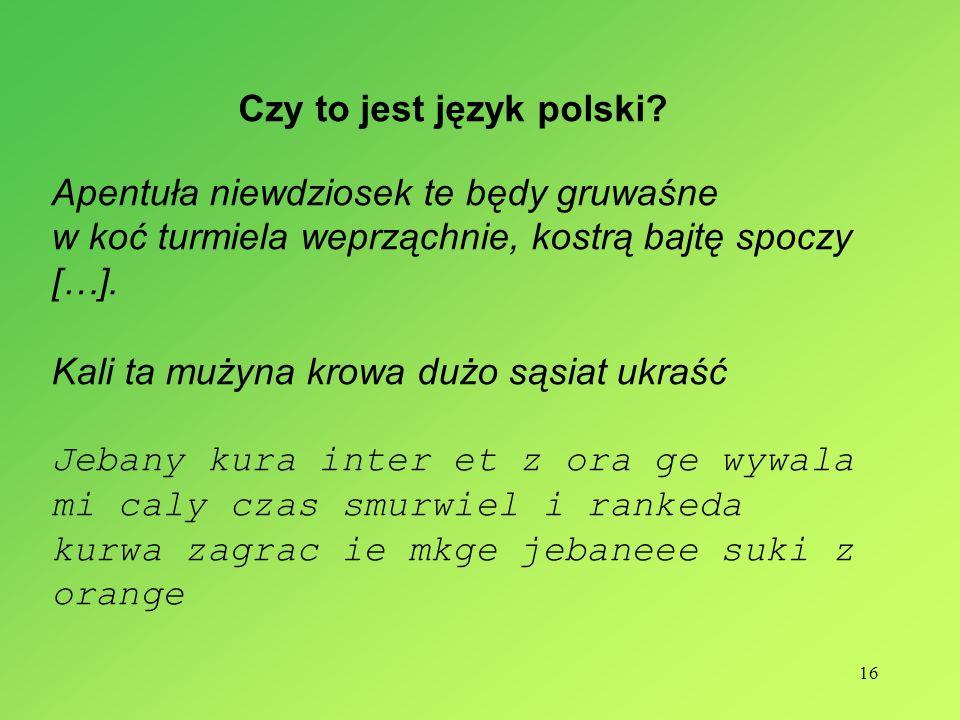 16 Czy to jest język polski.