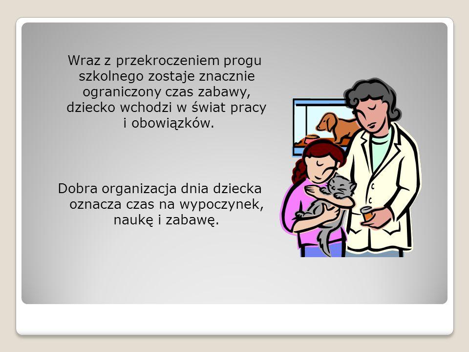 Wraz z przekroczeniem progu szkolnego zostaje znacznie ograniczony czas zabawy, dziecko wchodzi w świat pracy i obowiązków.