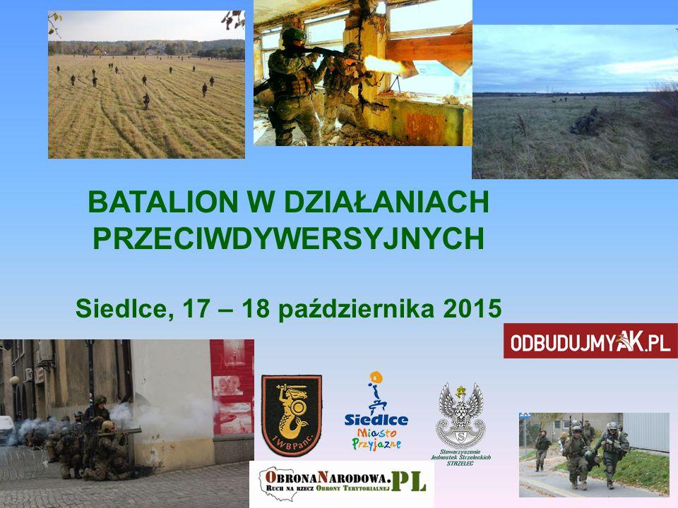 BATALION W DZIAŁANIACH PRZECIWDYWERSYJNYCH Siedlce, 17 – 18 października 2015