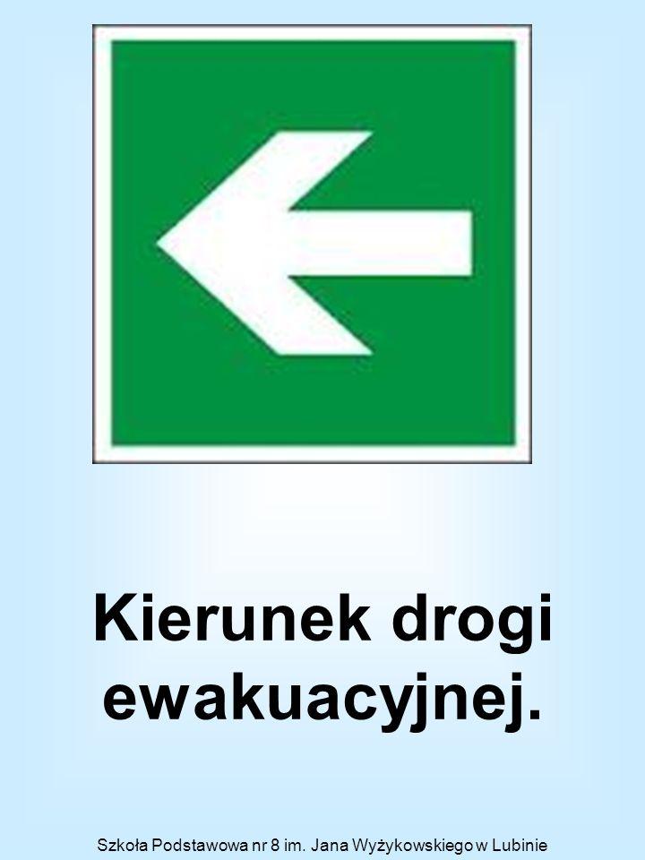 Kierunek drogi ewakuacyjnej.