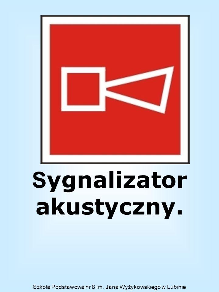 S ygnalizator akustyczny.