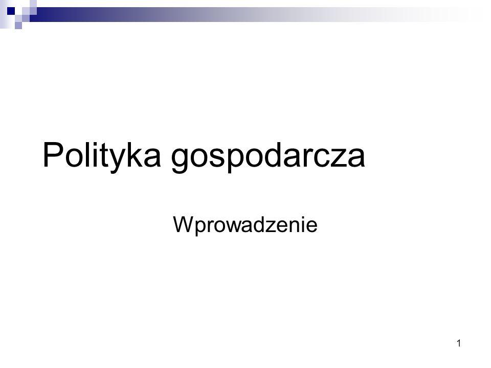 """2 Literatura: Zajęcia 2 i 3: """"Polityka gospodarcza , red."""