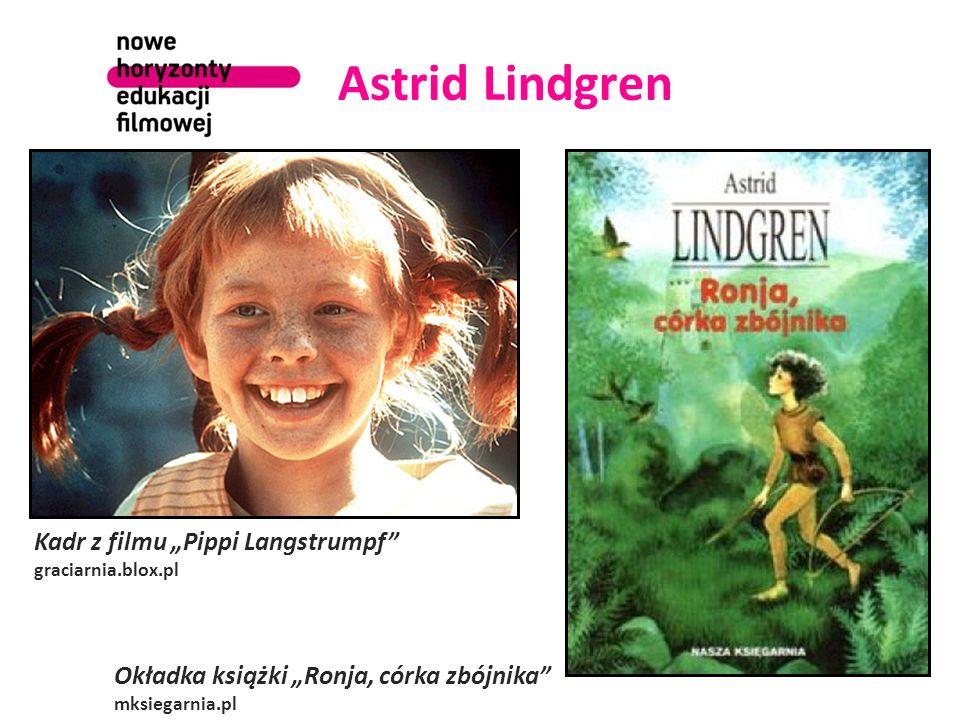 """Astrid Lindgren Kadr z filmu """"Pippi Langstrumpf graciarnia.blox.pl Okładka książki """"Ronja, córka zbójnika mksiegarnia.pl"""