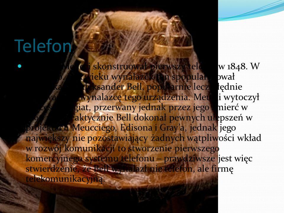 Telefon Antonio Meucci skonstruował pierwszy telefon w 1848.