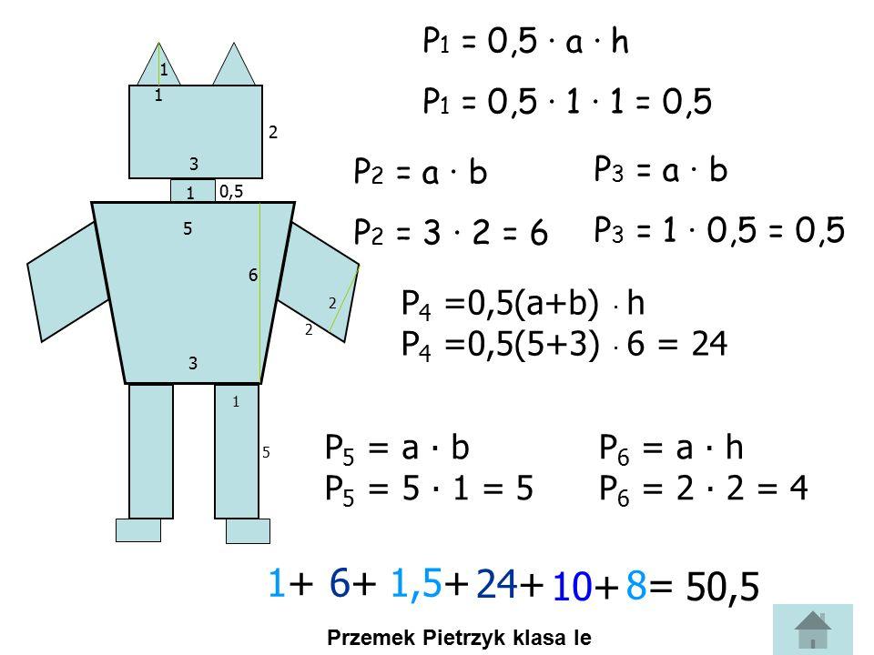 P = 19 (j 2 ) Wystarczy policzyć kwadraty jednostkowe. 1 2 3 4 567 8 9 10 11 12 13 14 15 1617 18 19