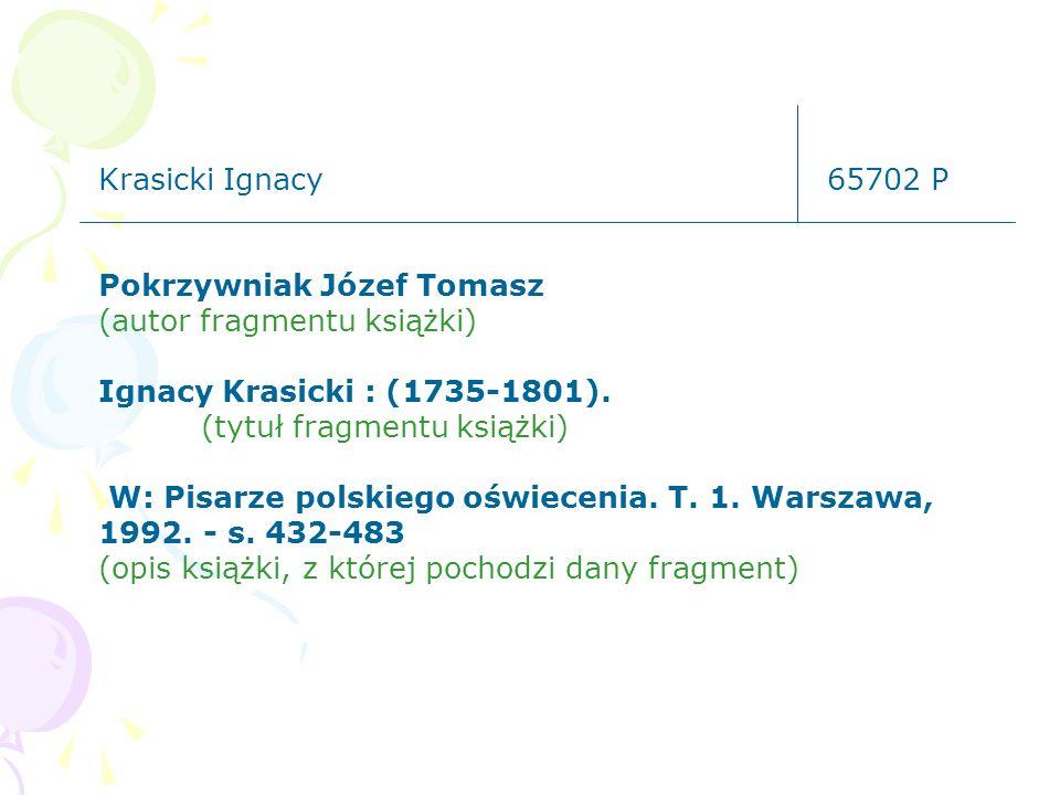 Krasicki Ignacy65702 P Pokrzywniak Józef Tomasz (autor fragmentu książki) Ignacy Krasicki : (1735-1801). (tytuł fragmentu książki) W: Pisarze polskieg