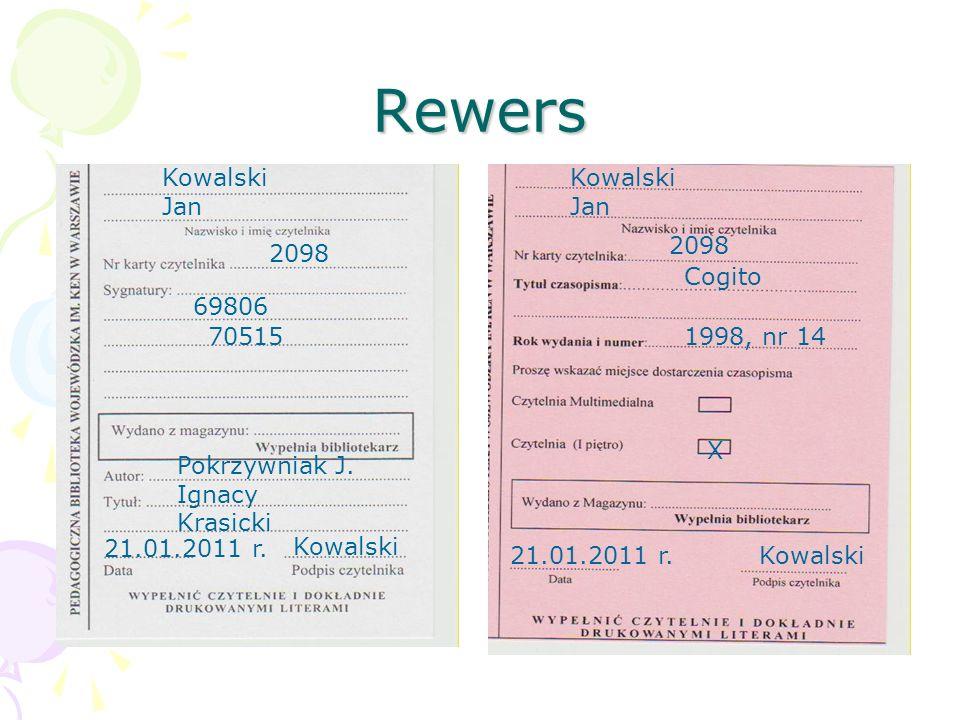 Rewers Kowalski Jan Kowalski Jan 2098 69806 70515 Pokrzywniak J. Ignacy Krasicki 21.01.2011 r. Kowalski Cogito 1998, nr 14 21.01.2011 r.Kowalski X
