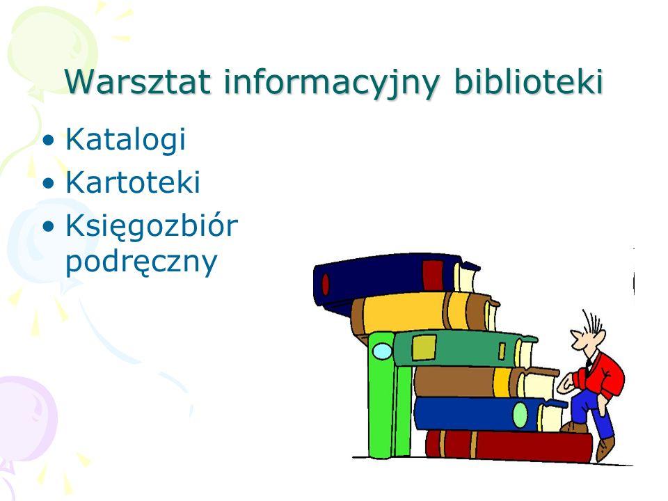 Warsztat informacyjny biblioteki Katalogi Kartoteki Księgozbiór podręczny