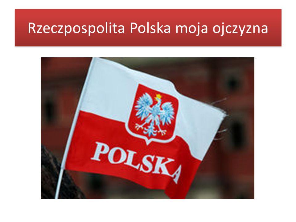 Rzeczpospolita Polska moja ojczyzna