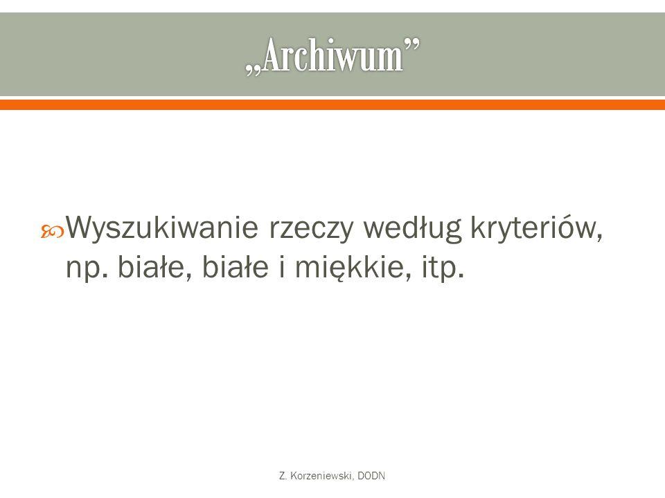  Wyszukiwanie rzeczy według kryteriów, np. białe, białe i miękkie, itp. Z. Korzeniewski, DODN