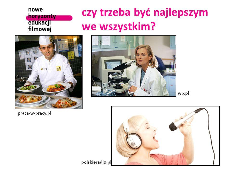 czy trzeba być najlepszym we wszystkim praca-w-pracy.pl wp.pl polskieradio.pl