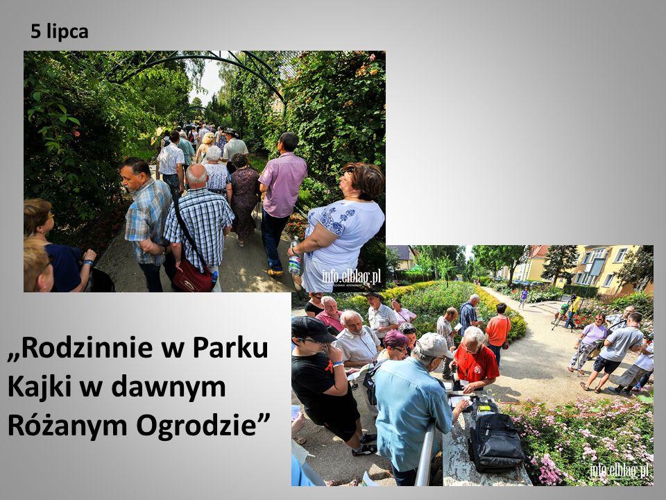"""5 lipca """"Rodzinnie w Parku Kajki w dawnym Różanym Ogrodzie"""