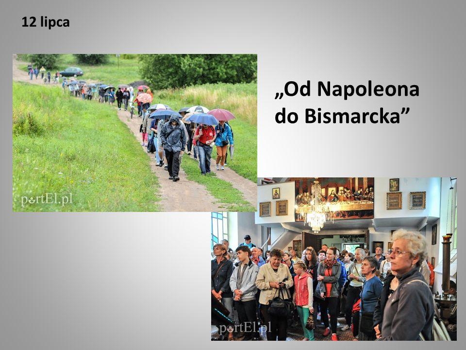 """12 lipca """"Od Napoleona do Bismarcka"""