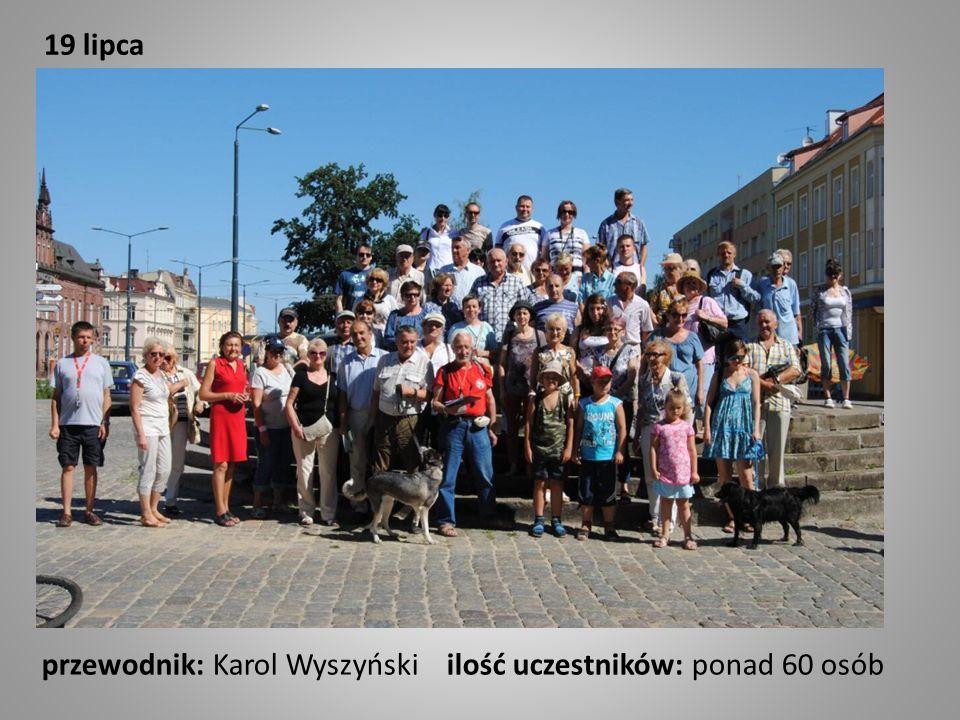 19 lipca przewodnik: Karol Wyszyński ilość uczestników: ponad 60 osób