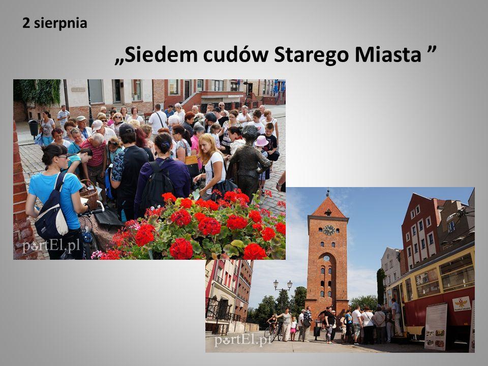 "2 sierpnia ""Siedem cudów Starego Miasta"