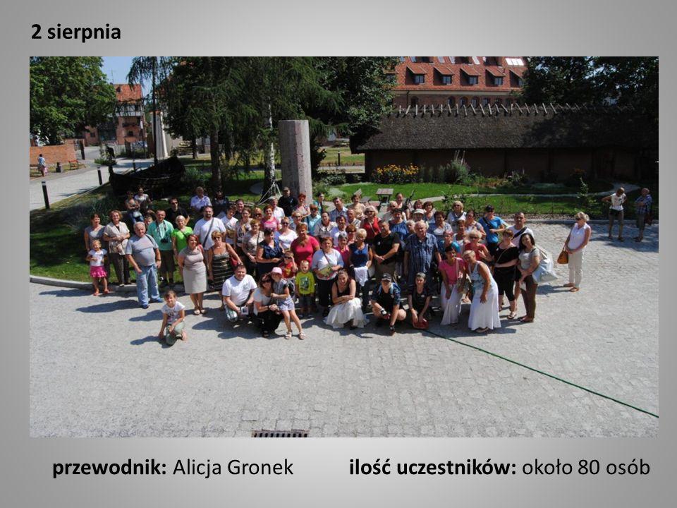2 sierpnia przewodnik: Alicja Gronek ilość uczestników: około 80 osób