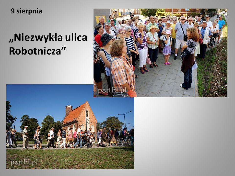 """9 sierpnia """"Niezwykła ulica Robotnicza"""