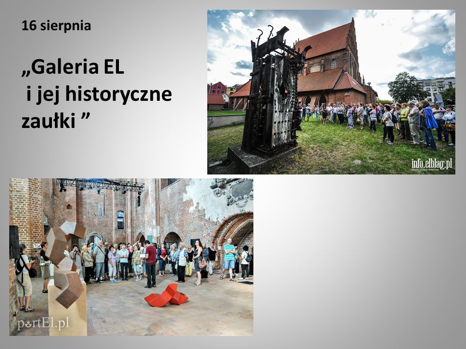 """16 sierpnia """"Galeria EL i jej historyczne zaułki """""""