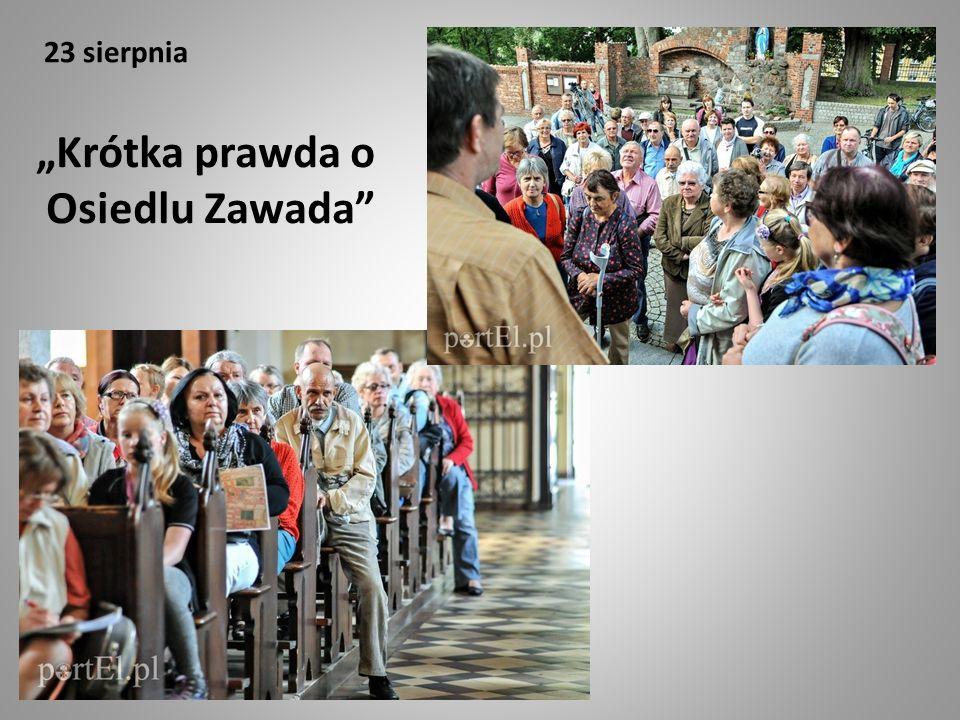 """23 sierpnia """"Krótka prawda o Osiedlu Zawada"""""""