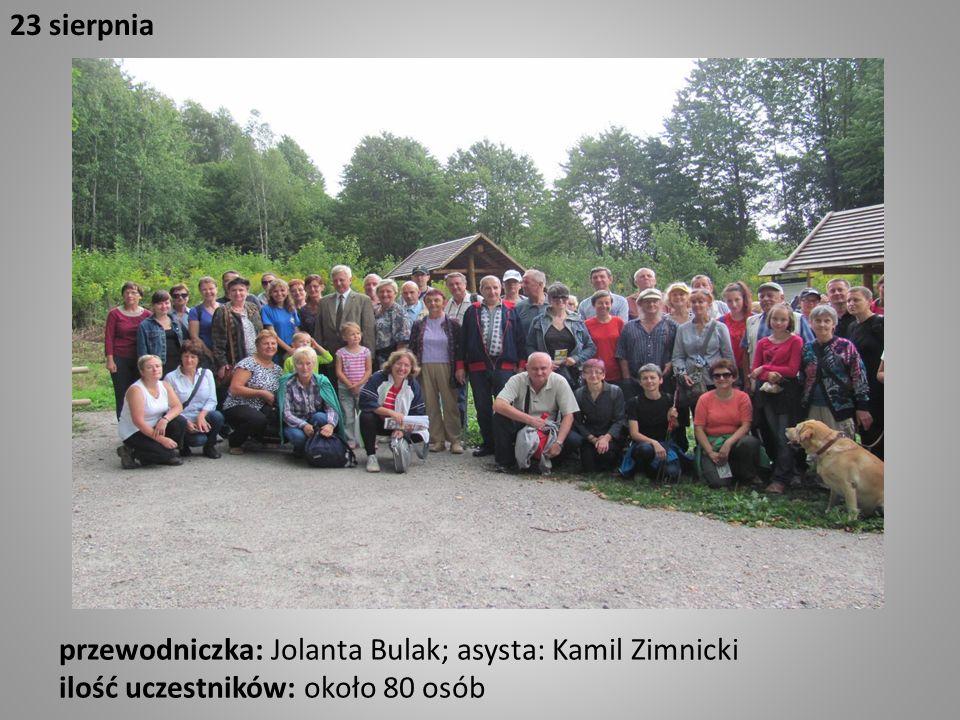 przewodniczka: Jolanta Bulak; asysta: Kamil Zimnicki ilość uczestników: około 80 osób