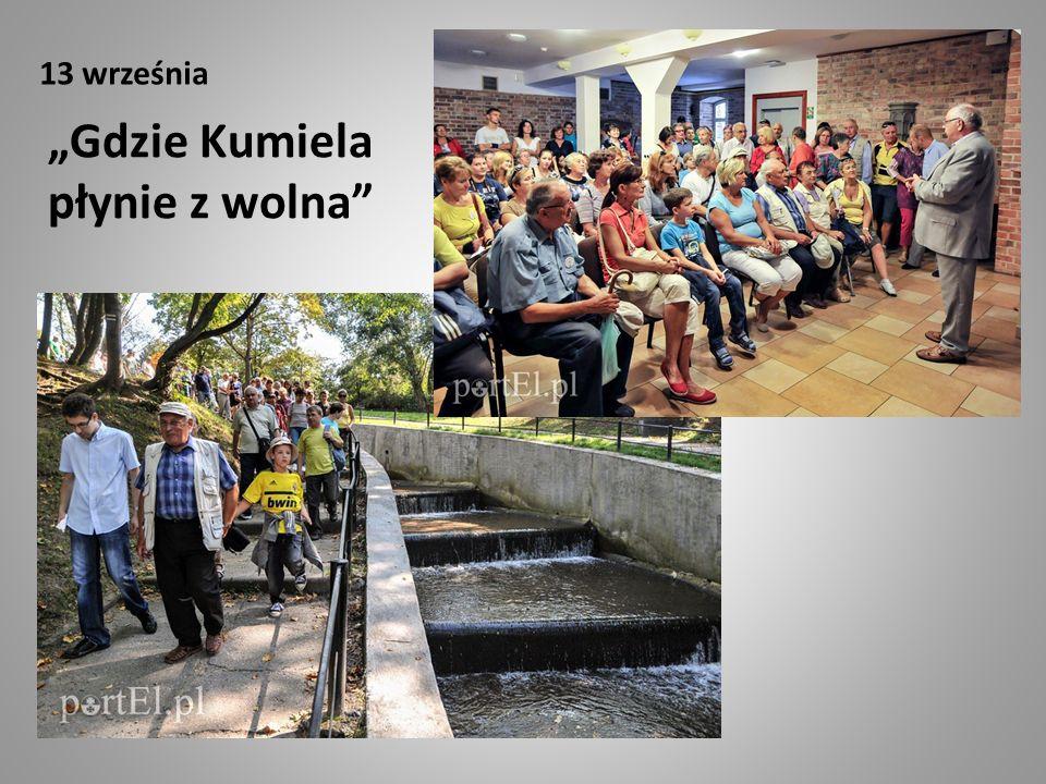 """13 września """"Gdzie Kumiela płynie z wolna"""""""