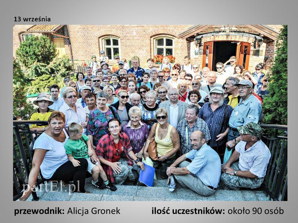 13 września przewodnik: Alicja Gronek ilość uczestników: około 90 osób