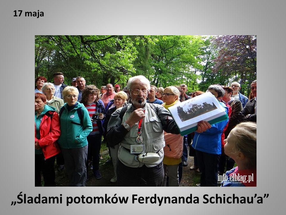 """17 maja """"Śladami potomków Ferdynanda Schichau'a"""""""