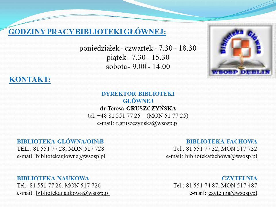 GODZINY PRACY BIBLIOTEKI GŁÓWNEJ: poniedziałek - czwartek - 7.30 - 18.30 piątek - 7.30 - 15.30 sobota - 9.00 - 14.00 BIBLIOTEKA GŁÓWNA/OINiB TEL.: 81