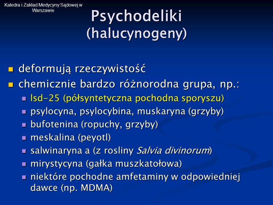 Katedra i Zakład Medycyny Sądowej w Warszawie Psychodeliki (halucynogeny) deformują rzeczywistość deformują rzeczywistość chemicznie bardzo różnorodna