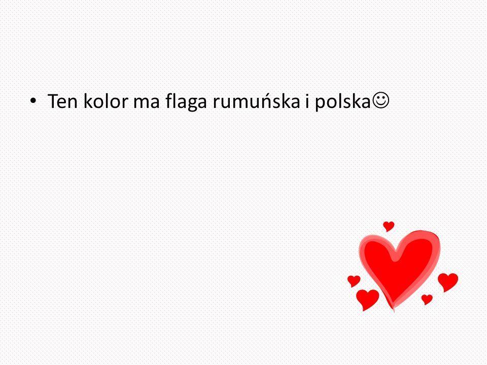 Ten kolor ma flaga rumuńska i polska