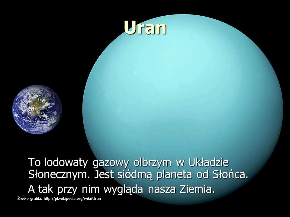 Uran To lodowaty gazowy olbrzym w Układzie Słonecznym. Jest siódmą planeta od Słońca. To lodowaty gazowy olbrzym w Układzie Słonecznym. Jest siódmą pl