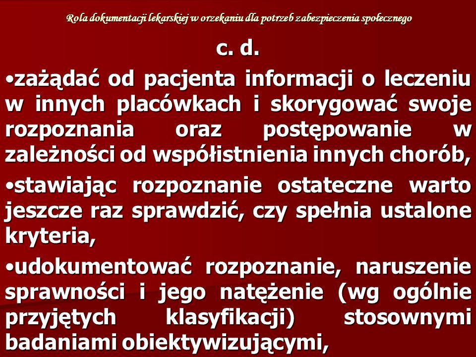 Rola dokumentacji lekarskiej w orzekaniu dla potrzeb zabezpieczenia społecznego c.