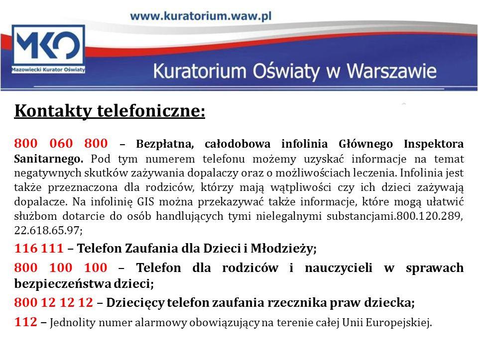 Kontakty telefoniczne: 800 060 800 – Bezpłatna, całodobowa infolinia Głównego Inspektora Sanitarnego.