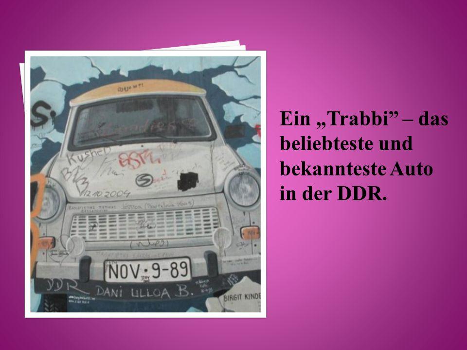 """Ein """"Trabbi"""" – das beliebteste und bekannteste Auto in der DDR."""