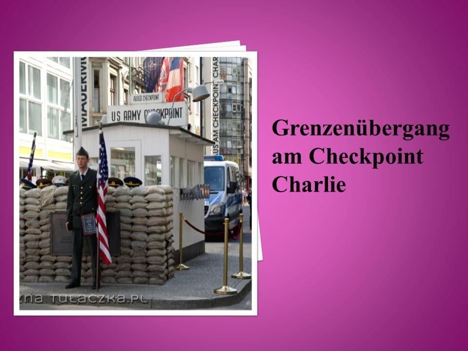Grenzenübergang am Checkpoint Charlie