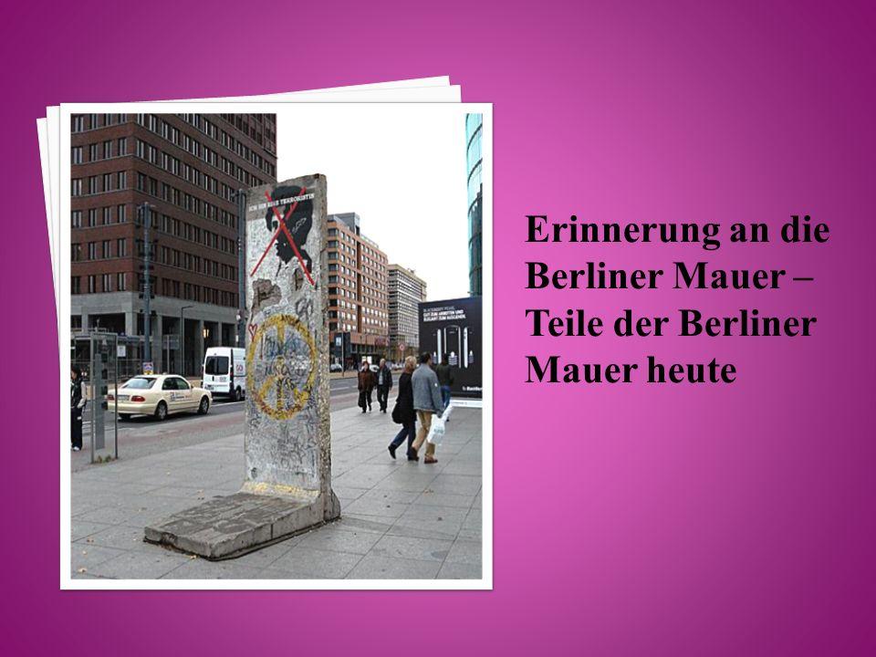 Erinnerung an die Berliner Mauer – Teile der Berliner Mauer heute