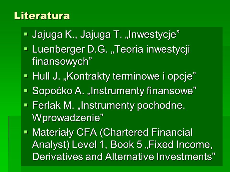 Instrumenty pochodne  kontrakty forward (towarowe)  kontrakty forward (na stopę procentową, na kurs waluty)  kontrakty futures (towarowe)  kontrakty futures (walutowe)  kontrakty futures (indeksowe)  kontrakty wymiany - swapy  kontrakty opcyjne  warranty