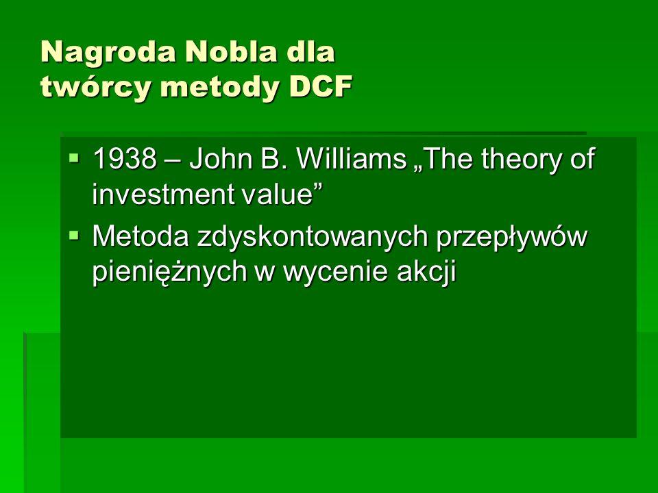 Nagroda Nobla dla twórcy metody DCF  1938 – John B.