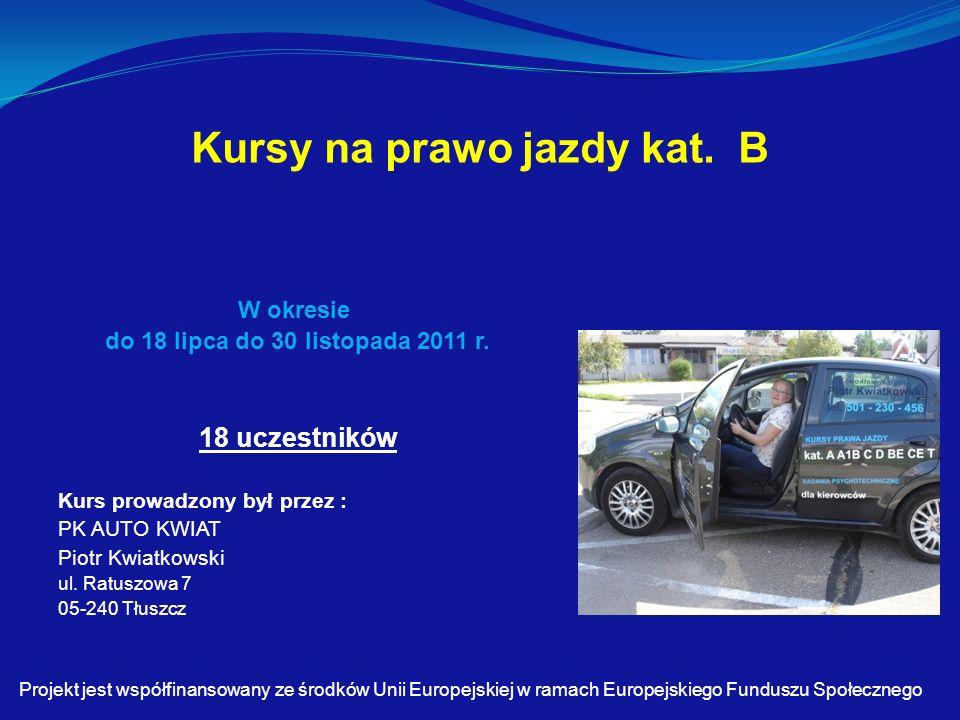 Kursy na prawo jazdy kat. B W okresie do 18 lipca do 30 listopada 2011 r.