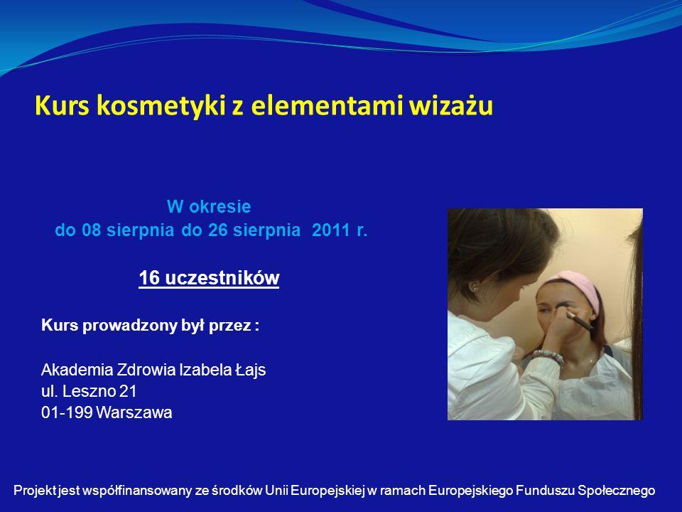 Kurs kosmetyki z elementami wizażu W okresie do 08 sierpnia do 26 sierpnia 2011 r.