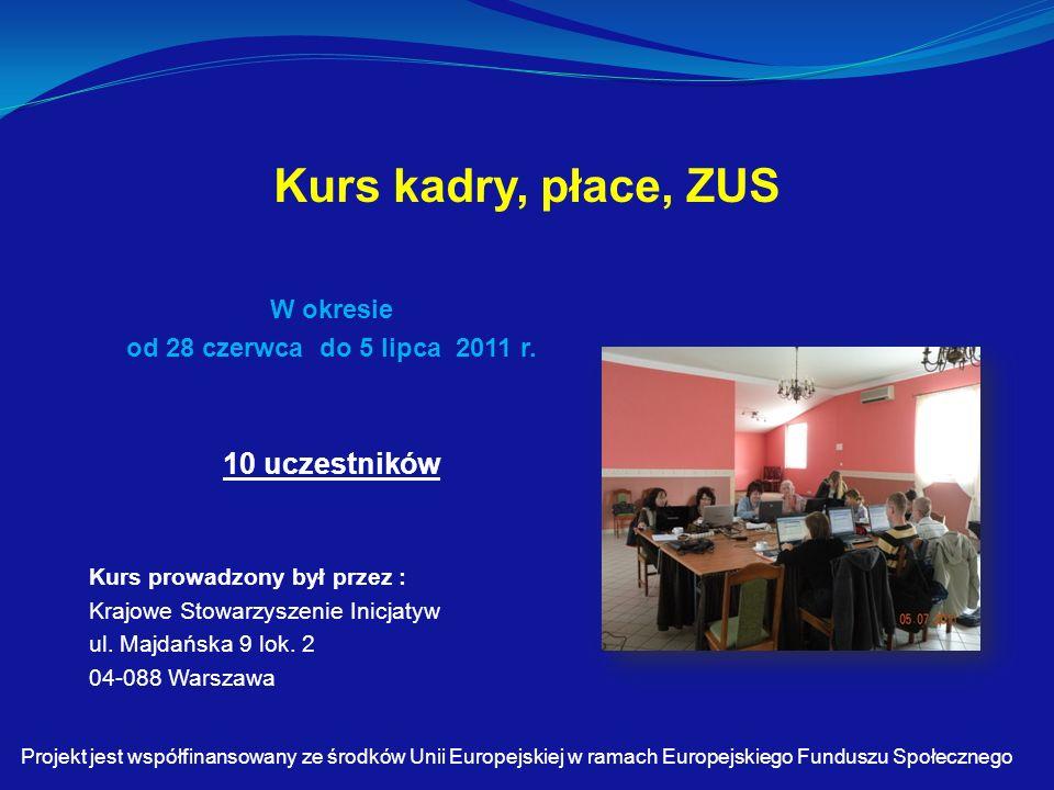 Kurs kadry, płace, ZUS W okresie od 28 czerwca do 5 lipca 2011 r.