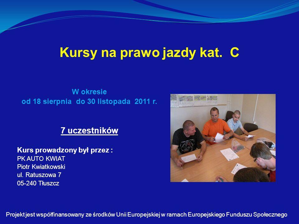 Kursy na prawo jazdy kat.C W okresie od 18 sierpnia do 30 listopada 2011 r.