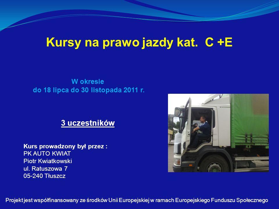 Kursy na prawo jazdy kat.C +E W okresie do 18 lipca do 30 listopada 2011 r.