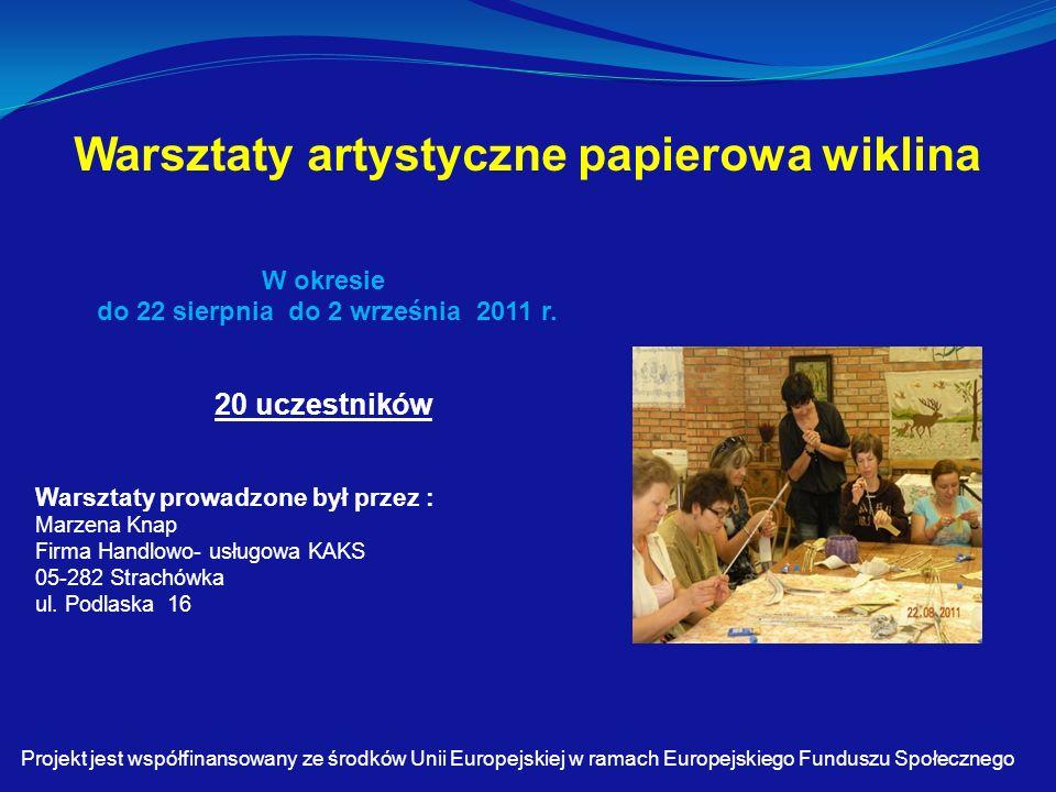 Warsztaty artystyczne papierowa wiklina W okresie do 22 sierpnia do 2 września 2011 r.